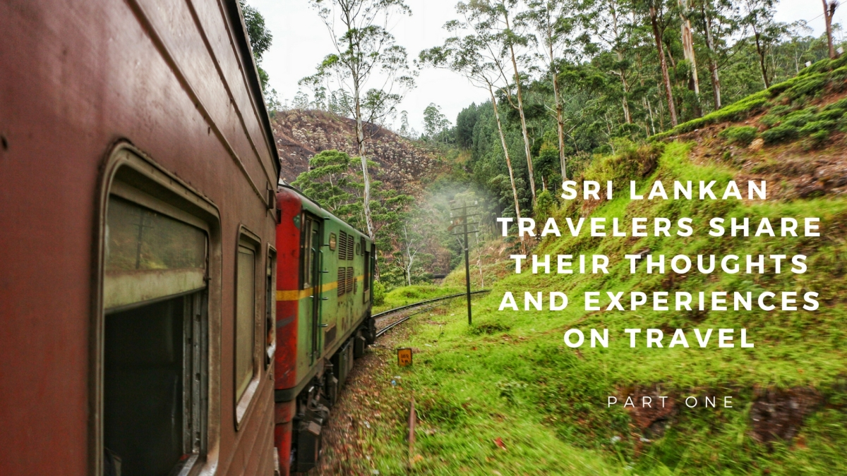 Sri Lankan Travelers Share Their Thoughts and Experiences on Travel - Part One